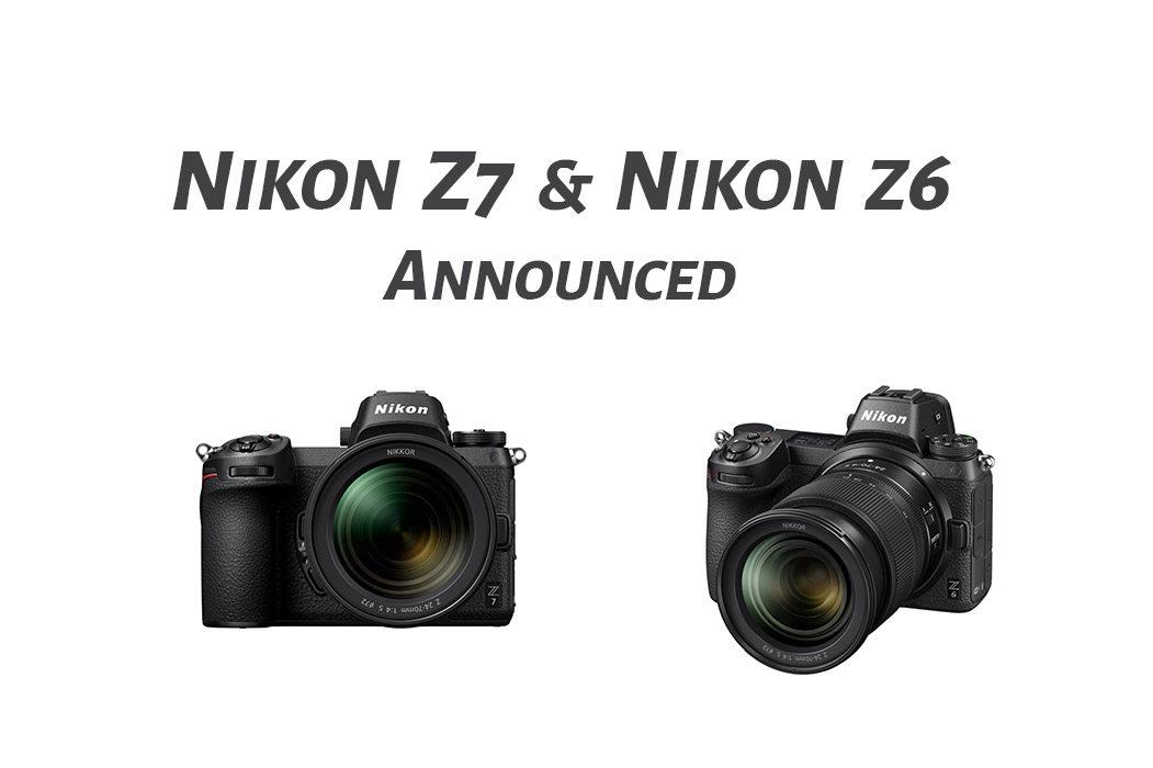 Nikon Z7 & Nikon Z6 Full frame Mirrorless Cameras announced ...