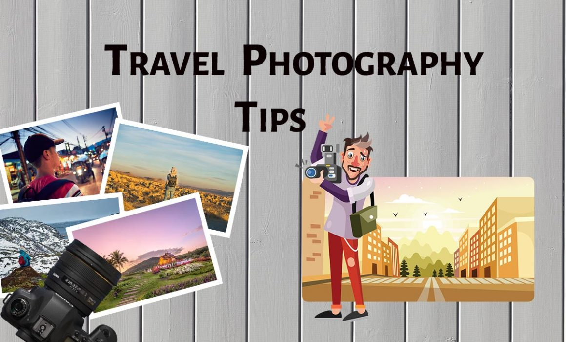 Best Travel Photography Tips