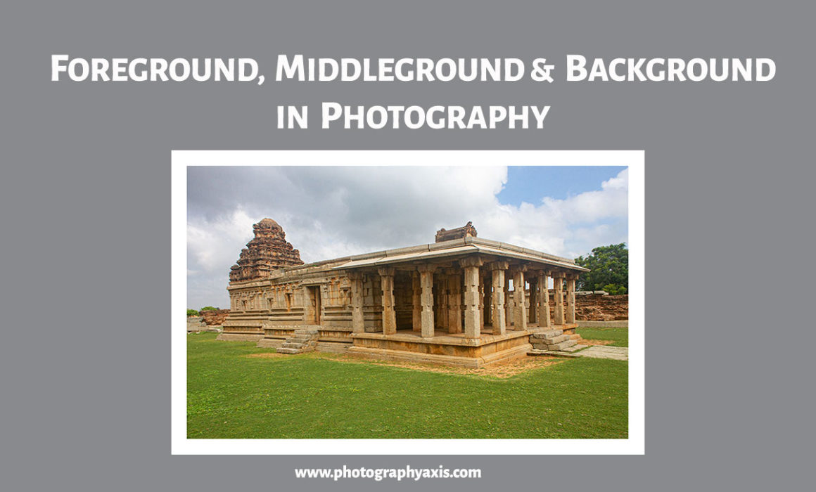 Foreground, Middleground, and Background Photography