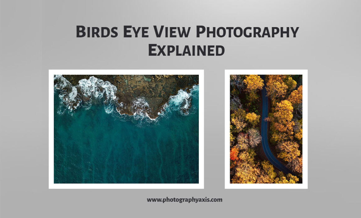Birds Eye View Photography Explained