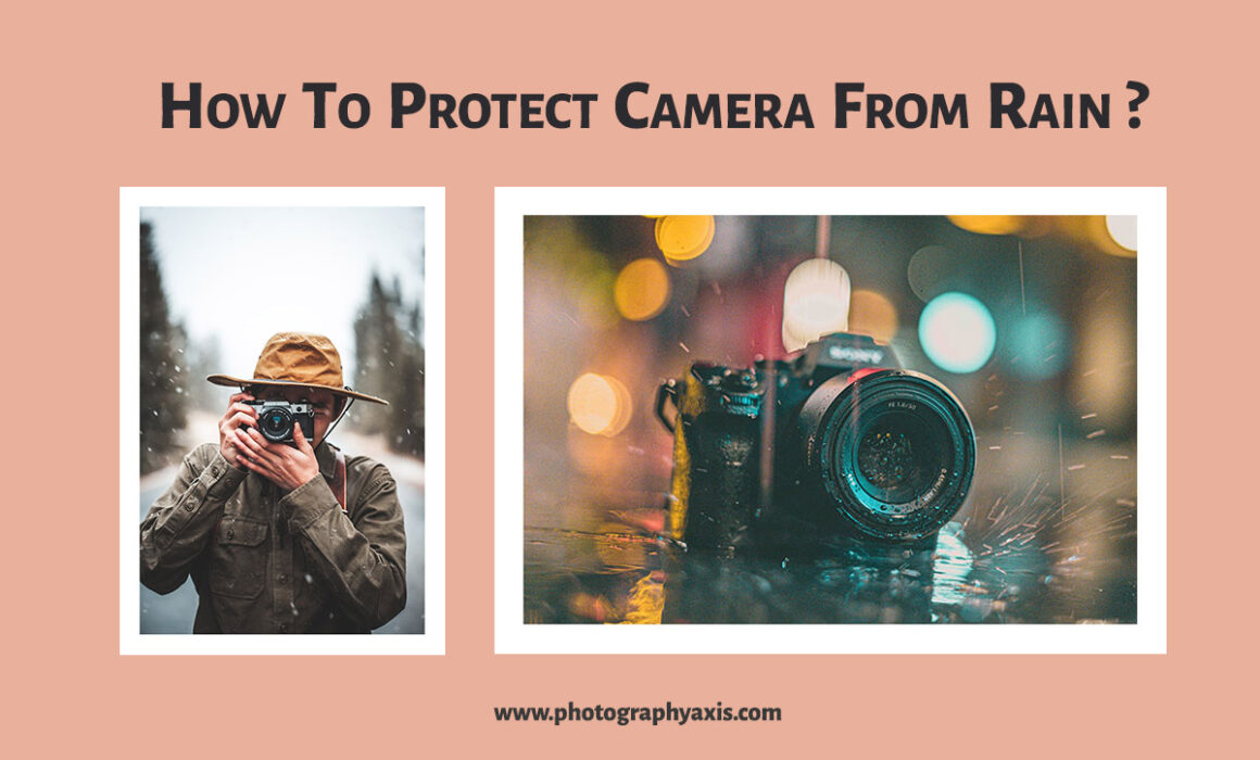 Ways to protect camera from rain