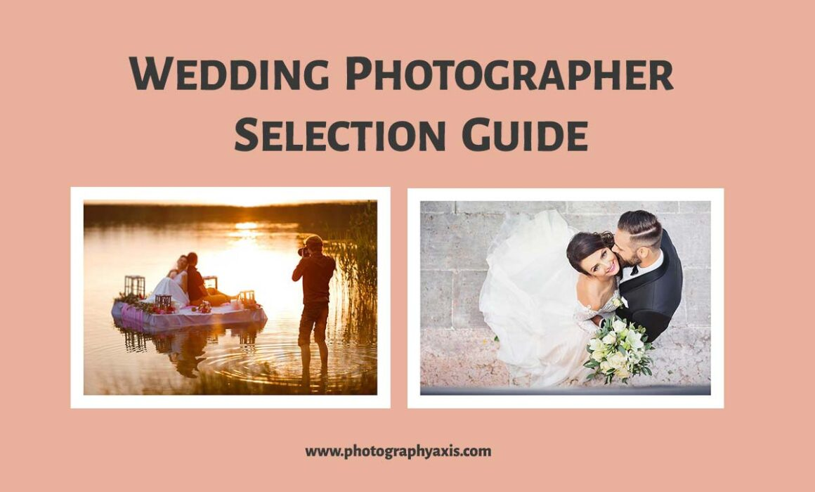 How to select perfect wedding photographer