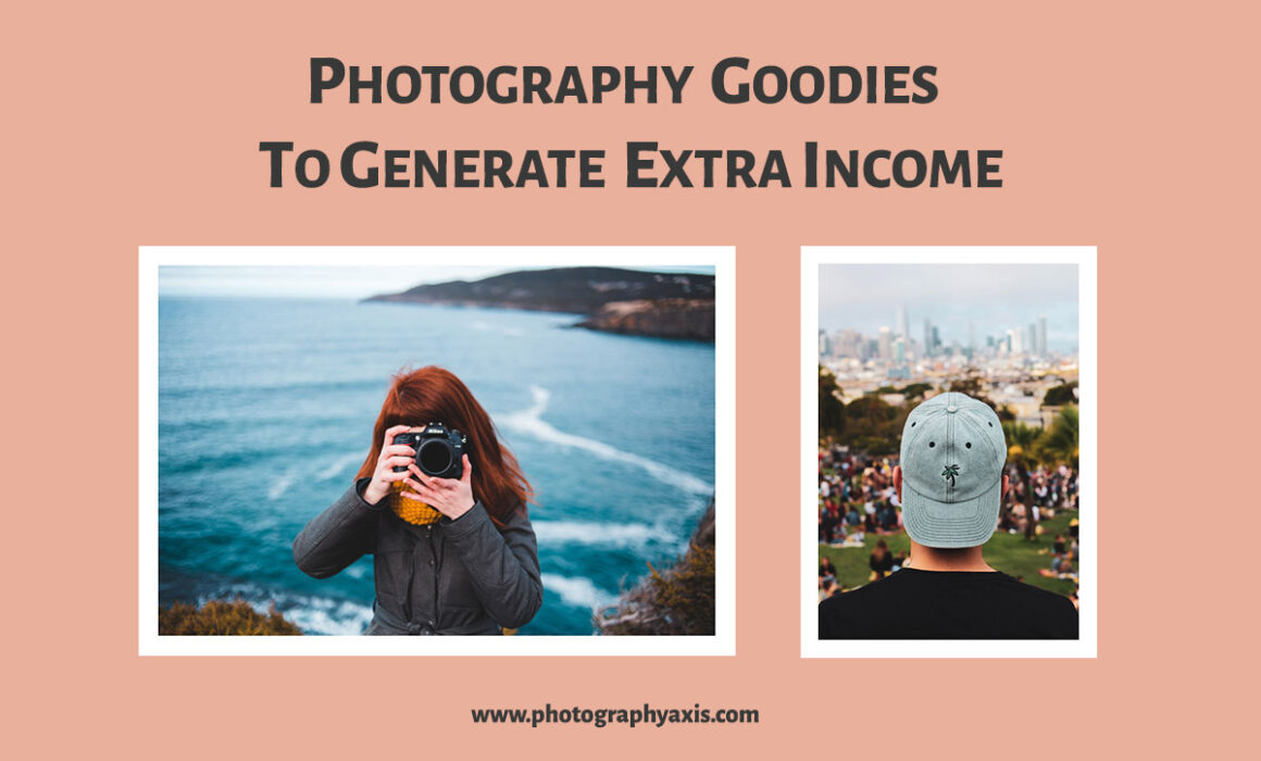Photography Goodies To Generate Extra Income