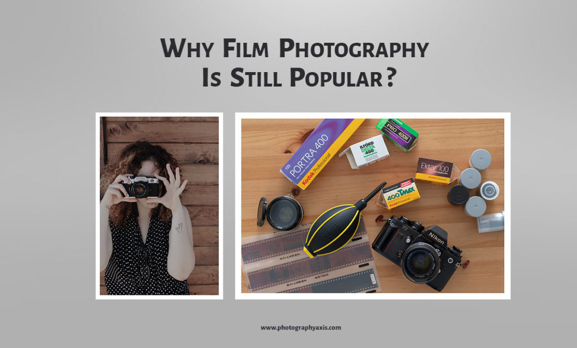 Why Film Photography is Still Popular